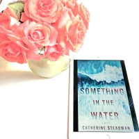 Something in the Water by Catherine Steadman @catsteadman @randomhouse #somethinginthewater #bookreview #tarheelreader