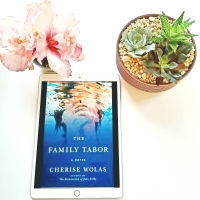 The Family Tabor by Cherise Wolas #bookreview #tarheelreader @cherisewolas @flatironbooks #thefamilytabor #pubday