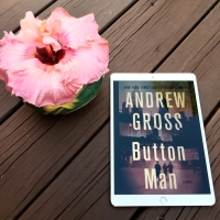 Button Man by Andrew Gross #bookreview #tarheelreader @The_AndrewGross @stmartinspress #buttonman #pubday