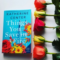 First Line Fridays: Things You Save in a Fire by Katherine Center #firstlinefridays #tarheelreader #thrthingsfire @katherinecenter @stmartinspress #bookbestiesthingsyousaveinafire #thingsyousaveinafire