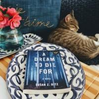 A Dream to Die For by Susan Z. Ritz #bookreview #tarheelreader #thradreamtodiefor @szritz @shewritespress @suzyapbooktours #blogtour #adreamtodiefor