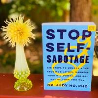 Stop Self-Sabotage by Judy Ho, Ph.D. #bookreview #tarheelreader #thrstopselfsabotage @drjudyho @harper_wave @suzyapbooktours #blogtour #stopselfsabotage