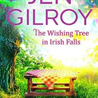 The Wishing Tree in Irish Falls by Jen Gilroy #bookfeature #tarheelreader #thrthewishingtreeinirishfalls @jengilroy1 @suzyapbooktours #blogtour #thewishingtreeinirishfalls
