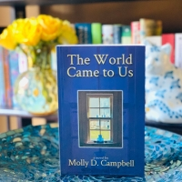The World Came to Us by Molly D. Campbell #bookreview #tarheelreader #thrtheworldcametous @mollydcampbell @suzyapbooktours #theworldcametous #blogtour