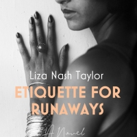 Etiquette for Runaways by Liza Nash Taylor #bookreview #tarheelreader #thretiquetteforrunaways @lizanashtaylor @suzyapbooktours @blackstonepublishing @annmarienieves #etiquetteforrunaways #blogtour