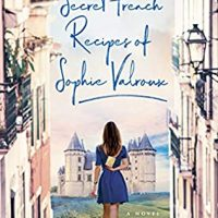 The Secret French Recipes of Sophie Valroux by Samantha Verant #bookreview #tarheelreader #thrthesecretfrenchrecipes @samantha_verant @berkleypub #thesecretfrenchrecipesofsophievalroux #blogtour