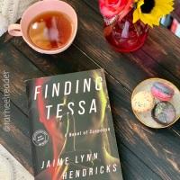 Finding Tessa by Jaime Lynn Hendricks #bookreview #tarheelreader #thrfindingtessa @authorjlh @scarletsuspense @penzlerpub @suzyapbooktours #findingtessa #blogtour